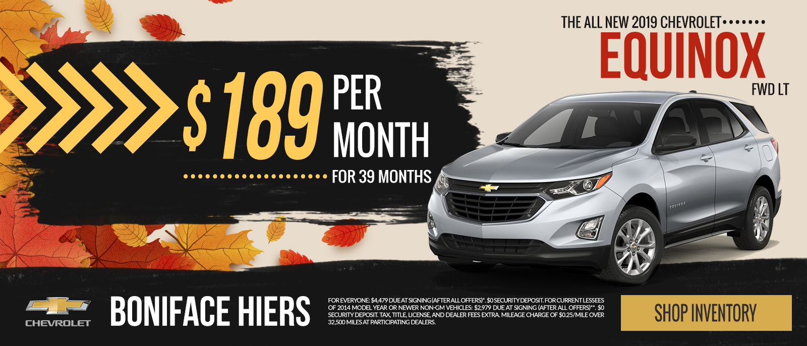 The All-New 2019 Chevy Equinox $0 Down or $199 a month. See Dealer For Full Details.