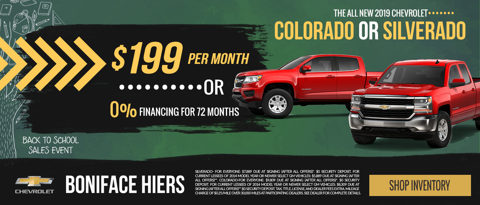 The All-New 2019 Chevy Silverado or Colorado $199 per month or 0% financing for up to 72 months. See Dealer For Full Details.