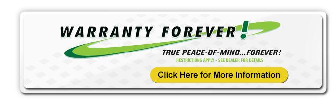 Warranty Forever, True Peace of mind.