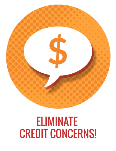 Eliminate credit concerns!